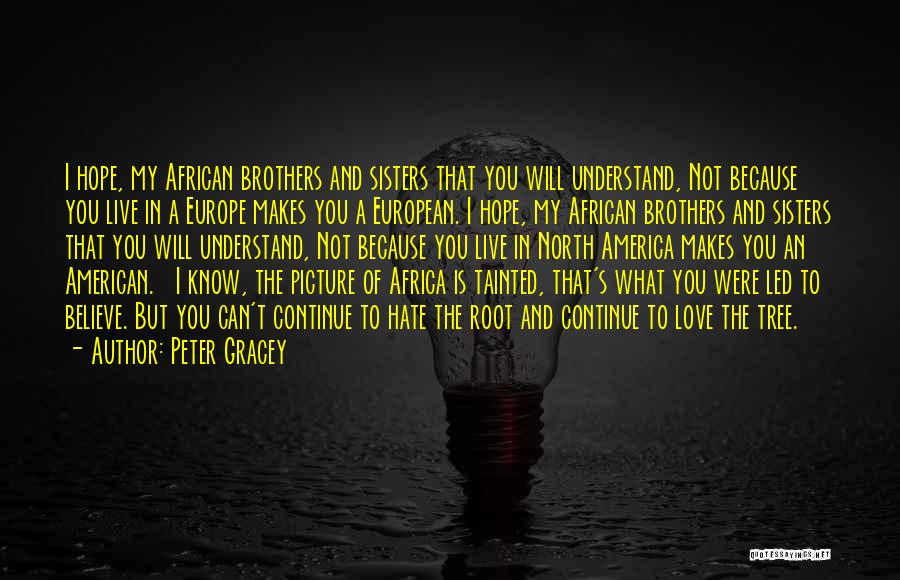 Love You But Hate You Quotes By Peter Gracey