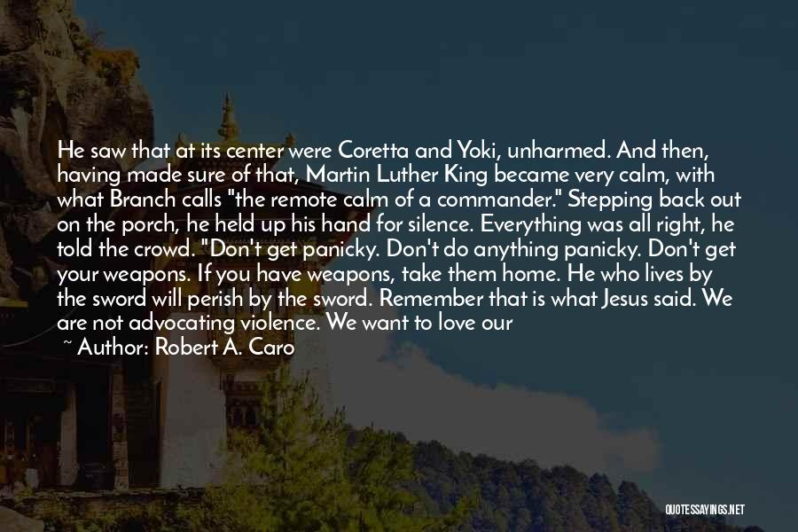 Love You But Hate You Quotes By Robert A. Caro