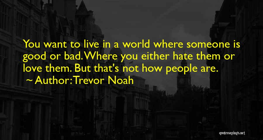 Love You But Hate You Quotes By Trevor Noah