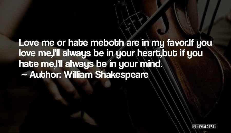 Love You But Hate You Quotes By William Shakespeare
