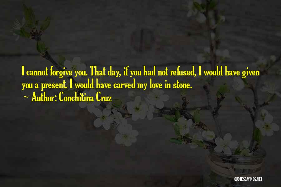 Love You Cannot Have Quotes By Conchitina Cruz