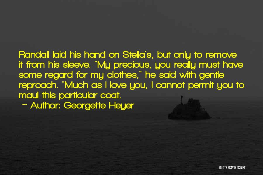 Love You Cannot Have Quotes By Georgette Heyer
