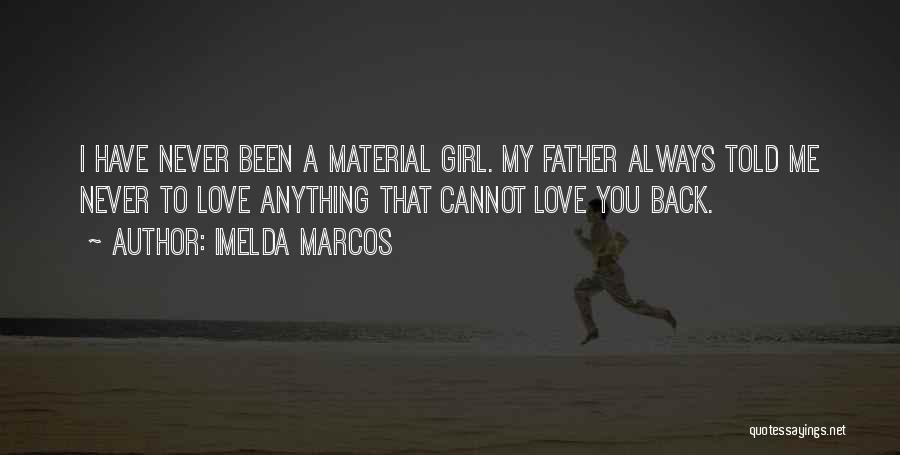 Love You Cannot Have Quotes By Imelda Marcos