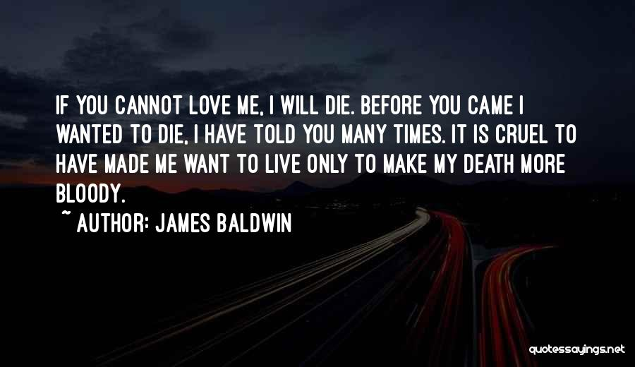 Love You Cannot Have Quotes By James Baldwin