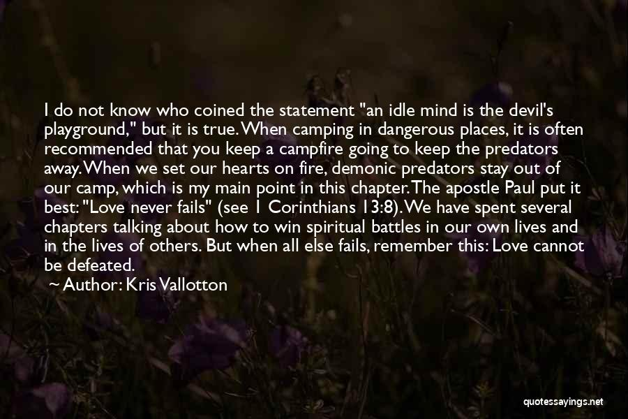 Love You Cannot Have Quotes By Kris Vallotton