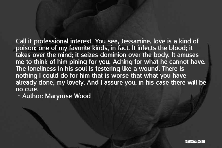 Love You Cannot Have Quotes By Maryrose Wood