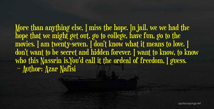 Love You Forever More Quotes By Azar Nafisi