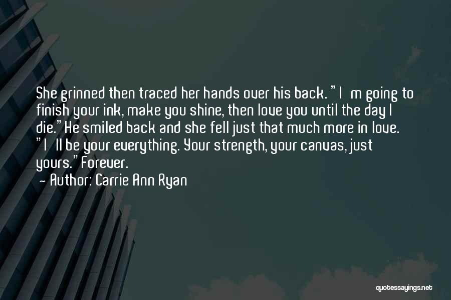 Love You Forever More Quotes By Carrie Ann Ryan