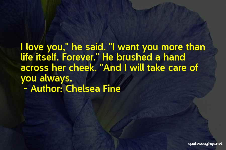 Love You Forever More Quotes By Chelsea Fine