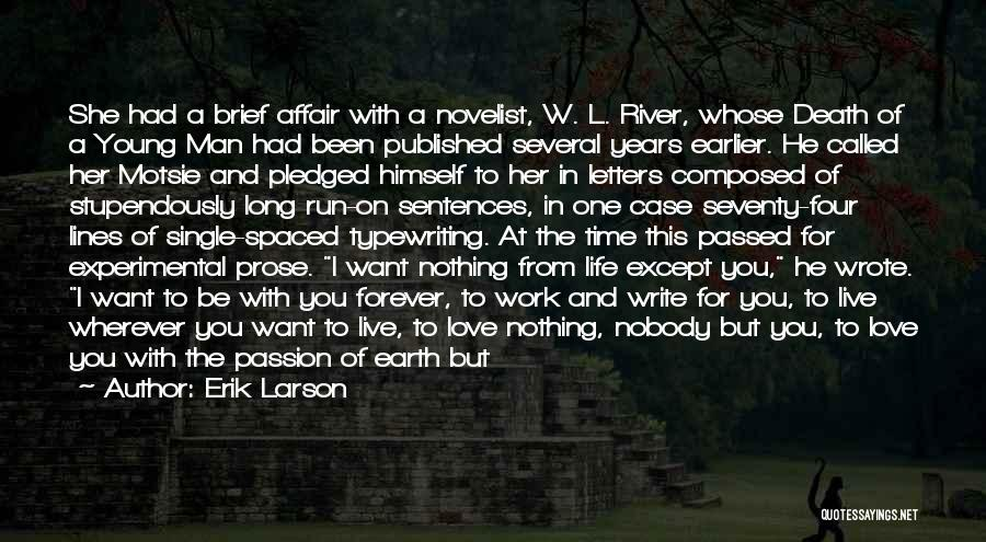 Love You Forever More Quotes By Erik Larson