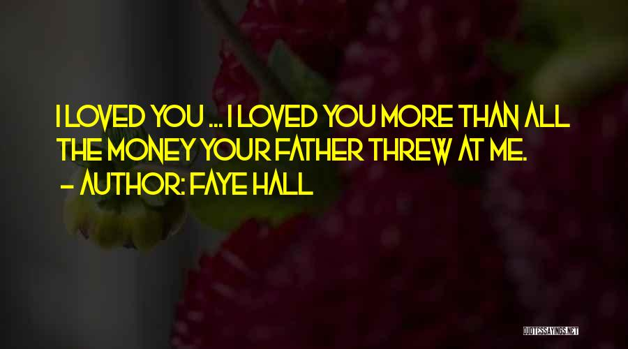 Love You Forever More Quotes By Faye Hall