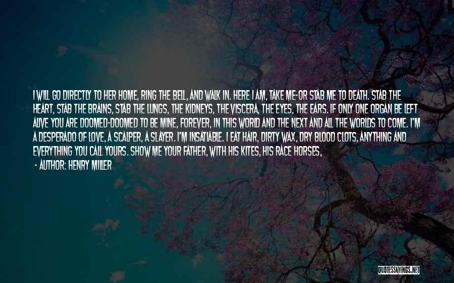 Love You Forever More Quotes By Henry Miller