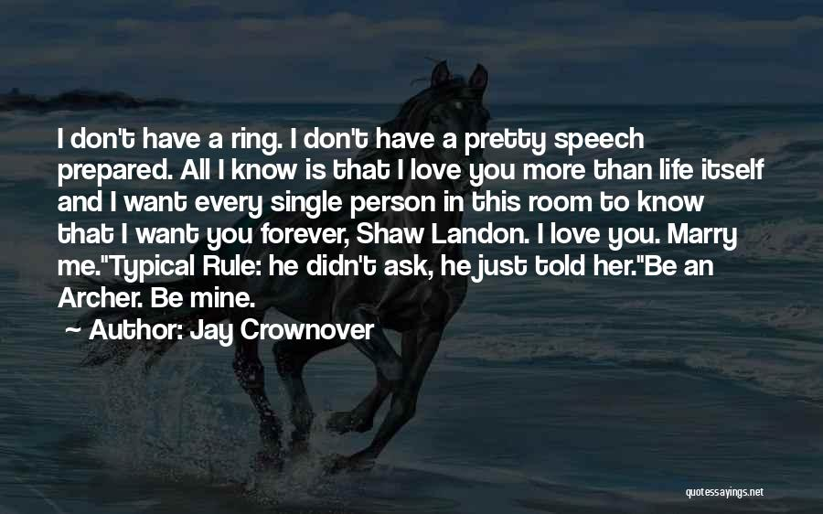 Love You Forever More Quotes By Jay Crownover