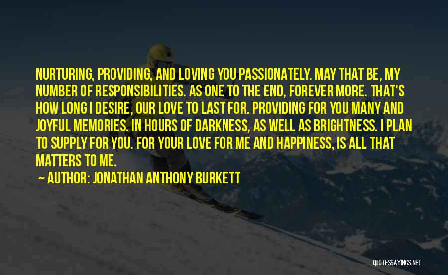 Love You Forever More Quotes By Jonathan Anthony Burkett