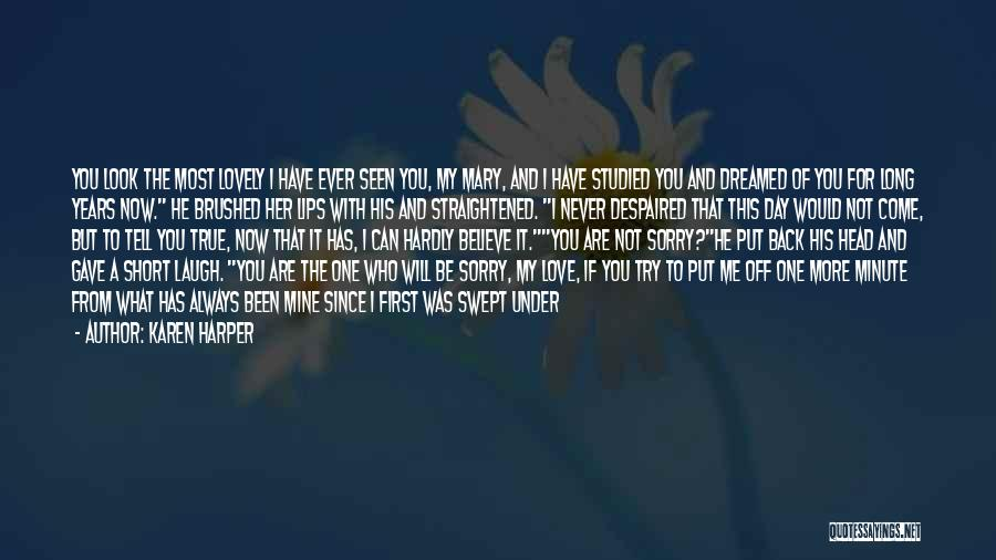 Love You Forever More Quotes By Karen Harper