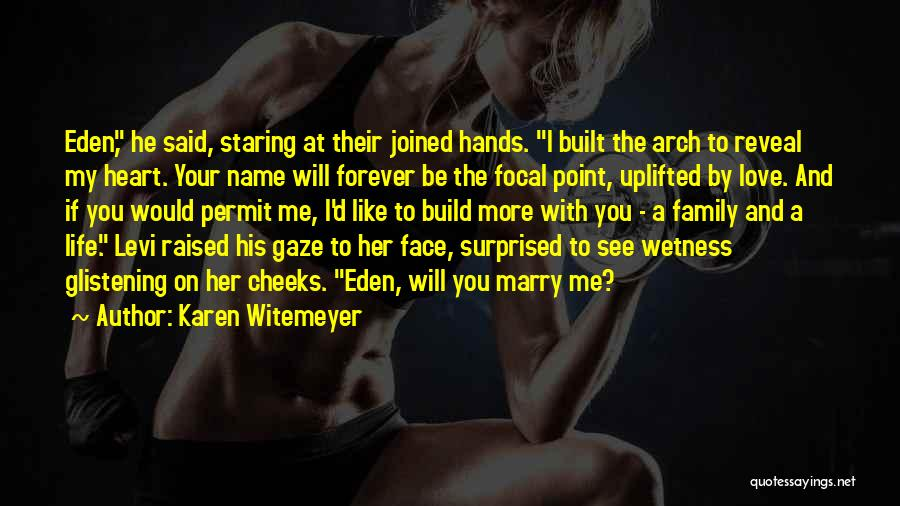 Love You Forever More Quotes By Karen Witemeyer