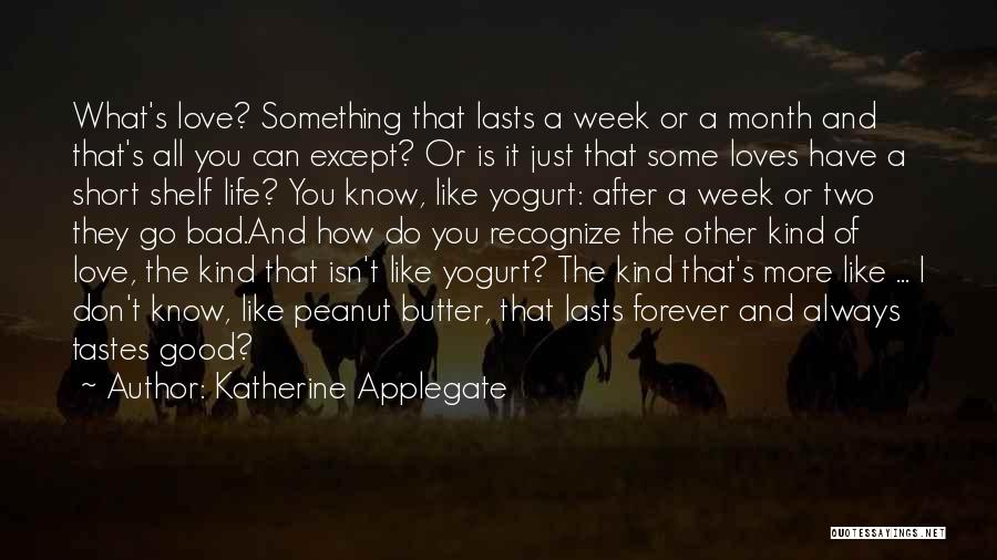 Love You Forever More Quotes By Katherine Applegate