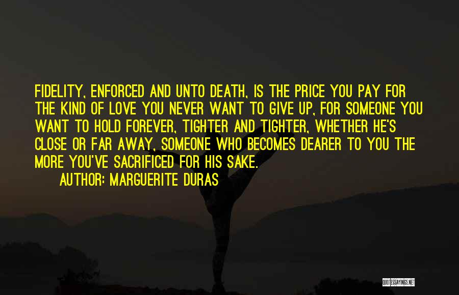 Love You Forever More Quotes By Marguerite Duras