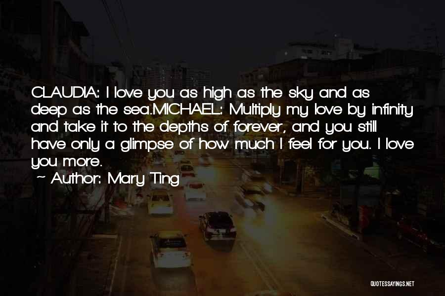 Love You Forever More Quotes By Mary Ting