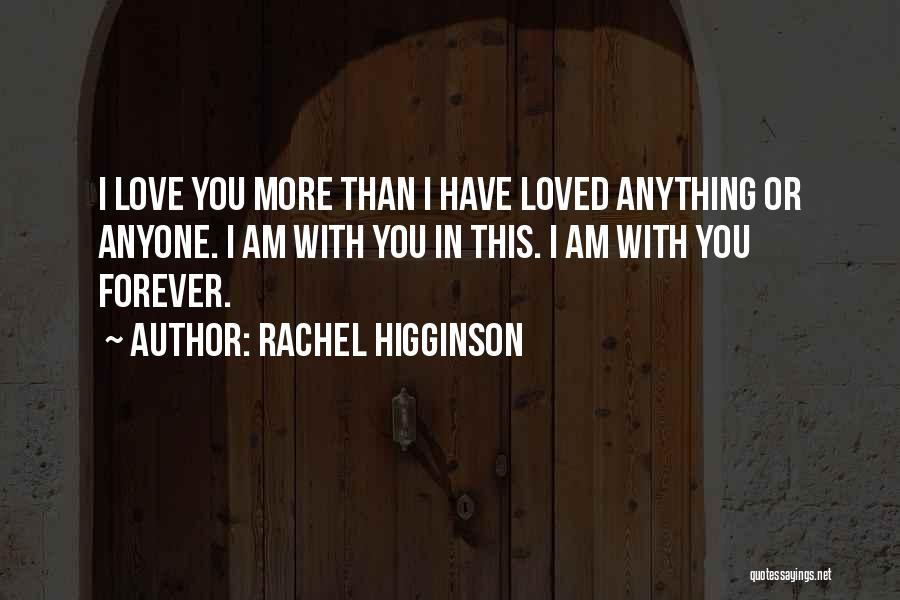 Love You Forever More Quotes By Rachel Higginson