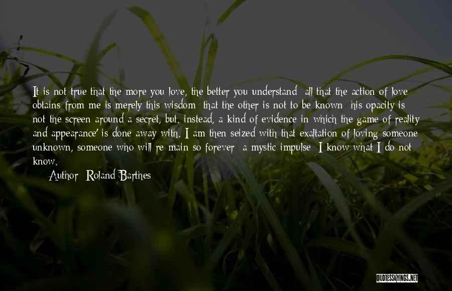 Love You Forever More Quotes By Roland Barthes