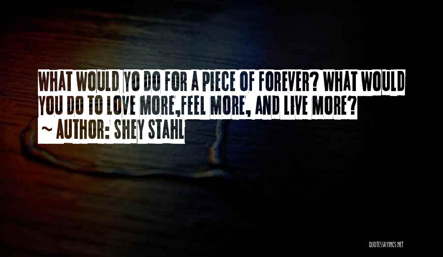 Love You Forever More Quotes By Shey Stahl