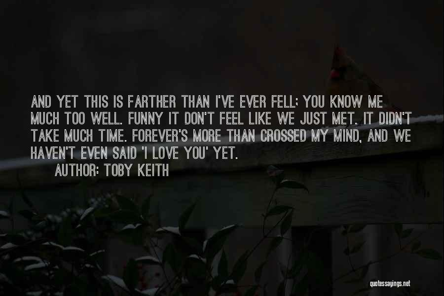 Love You Forever More Quotes By Toby Keith