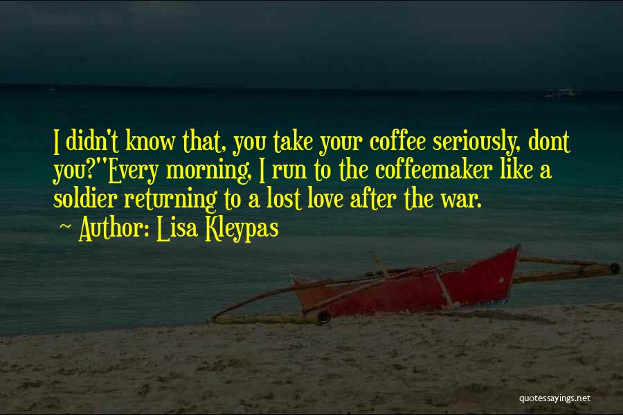 Love You Like Coffee Quotes By Lisa Kleypas