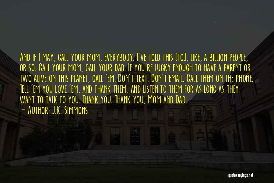 Love You Mom Dad Quotes By J.K. Simmons