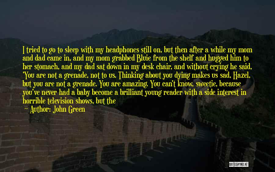 Love You Mom Dad Quotes By John Green