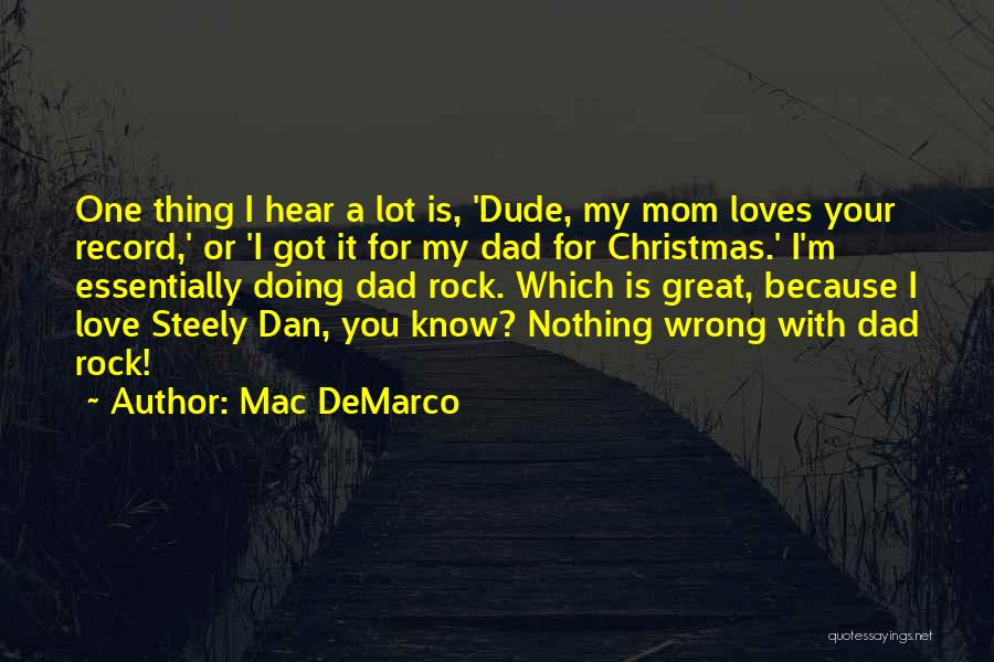 Love You Mom Dad Quotes By Mac DeMarco