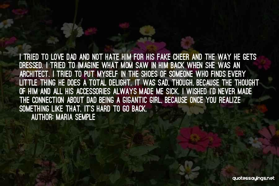 Love You Mom Dad Quotes By Maria Semple