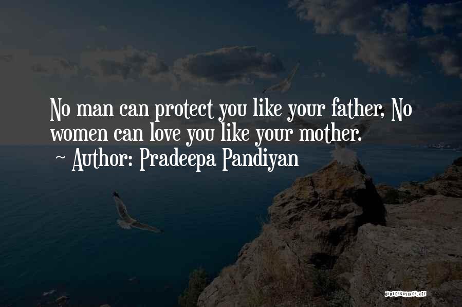 Love You Mom Dad Quotes By Pradeepa Pandiyan