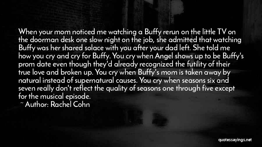 Love You Mom Dad Quotes By Rachel Cohn