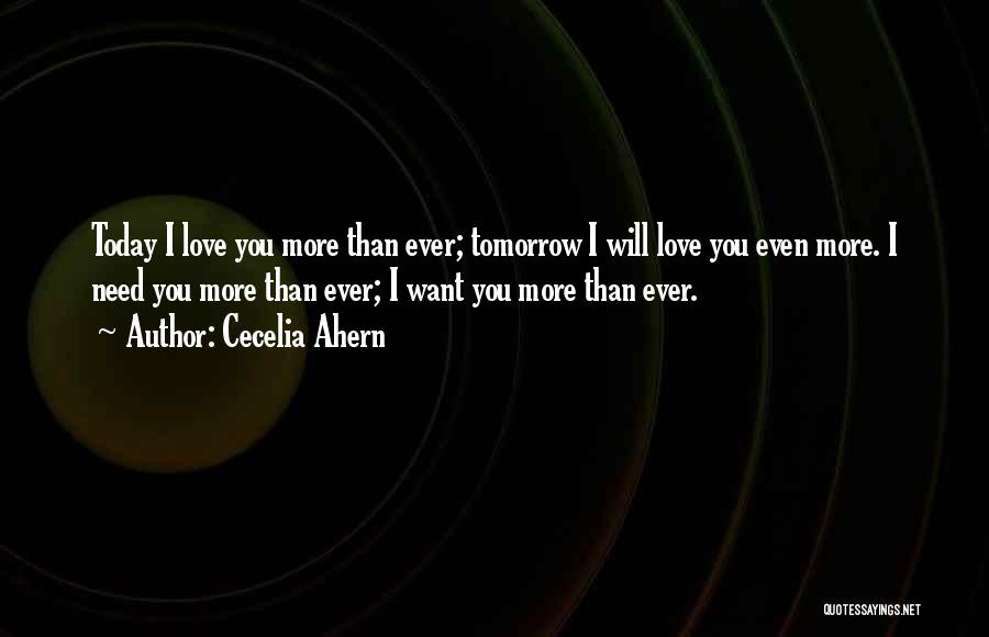Love You More Today Quotes By Cecelia Ahern