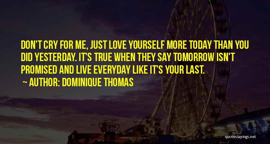Love You More Today Quotes By Dominique Thomas