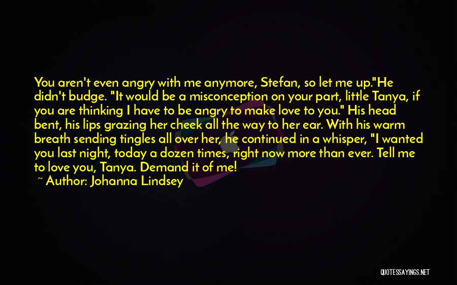 Love You More Today Quotes By Johanna Lindsey
