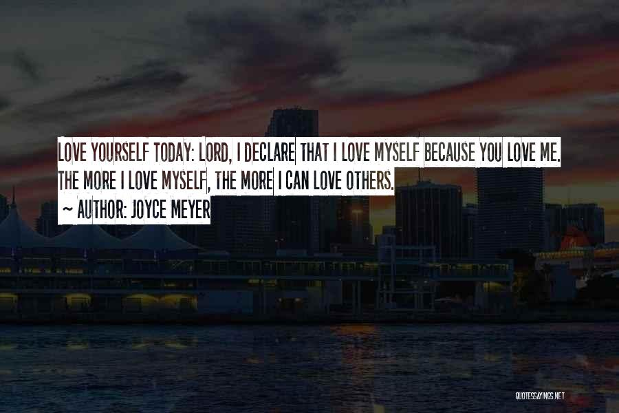 Love You More Today Quotes By Joyce Meyer