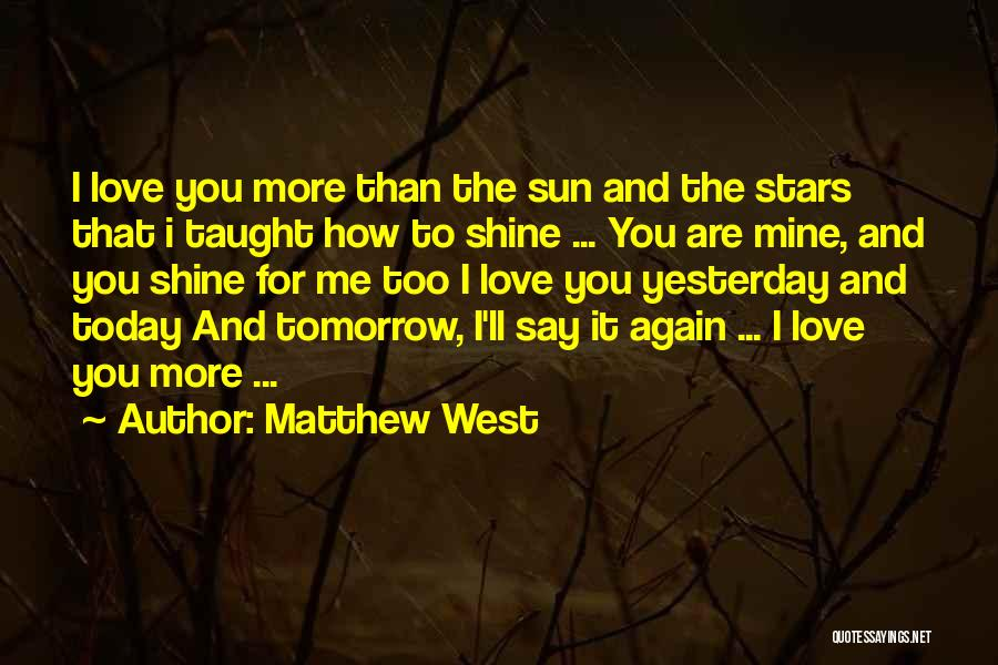 Love You More Today Quotes By Matthew West