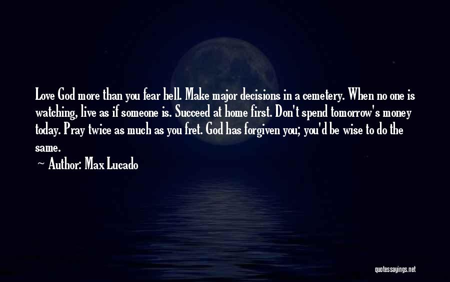 Love You More Today Quotes By Max Lucado
