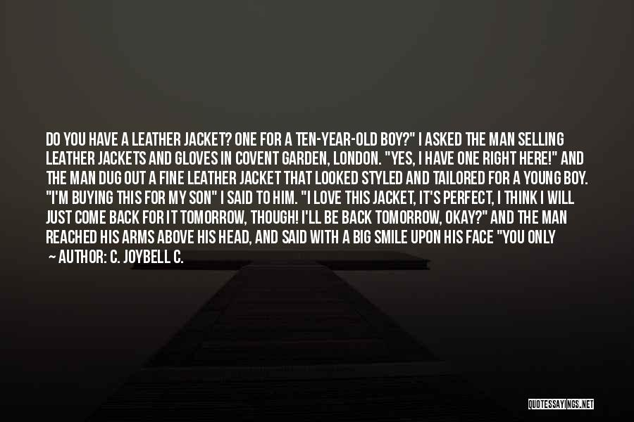 Love You My Boy Quotes By C. JoyBell C.