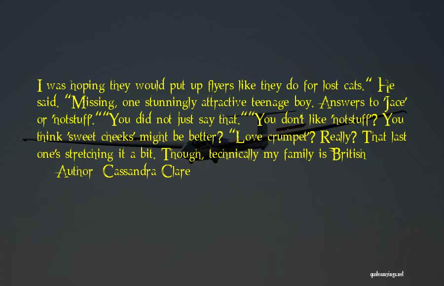 Love You My Boy Quotes By Cassandra Clare