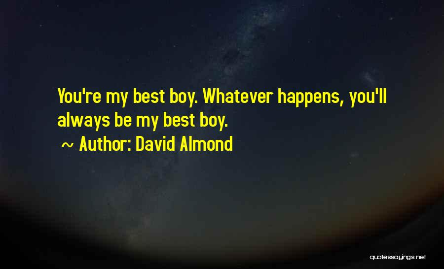 Love You My Boy Quotes By David Almond