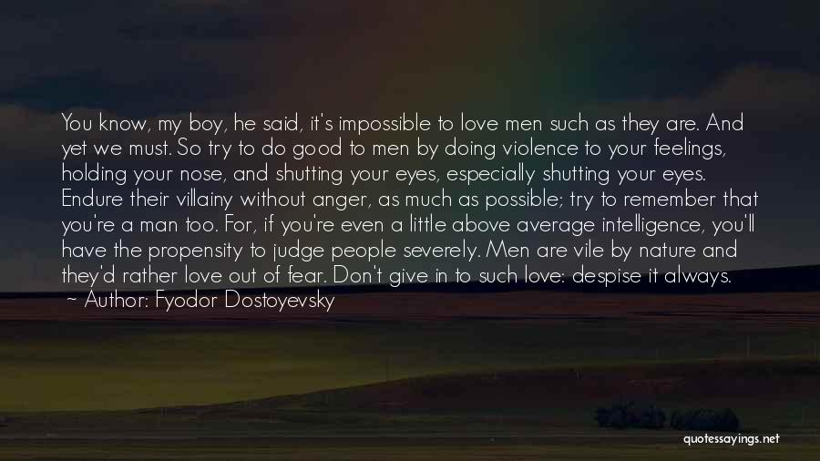 Love You My Boy Quotes By Fyodor Dostoyevsky