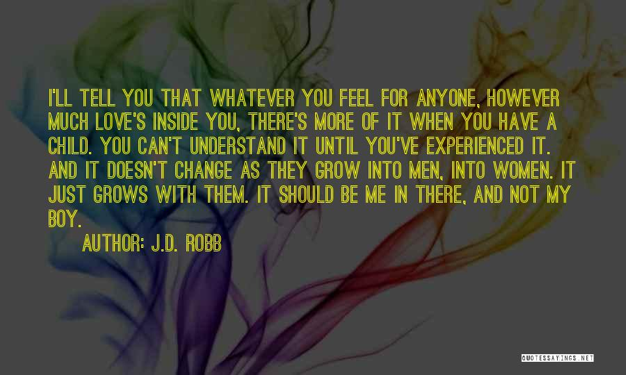 Love You My Boy Quotes By J.D. Robb