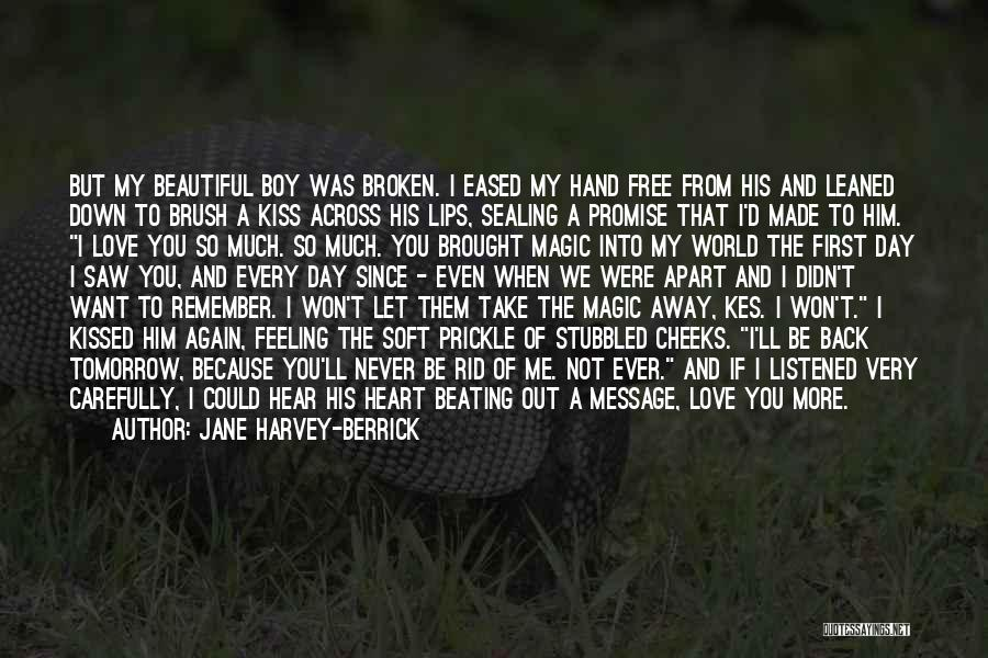 Love You My Boy Quotes By Jane Harvey-Berrick