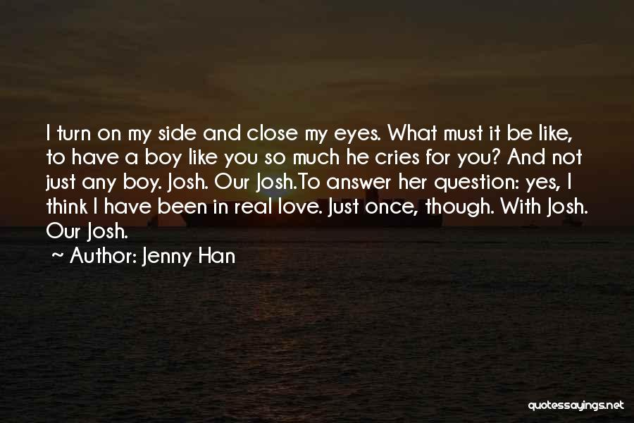 Love You My Boy Quotes By Jenny Han
