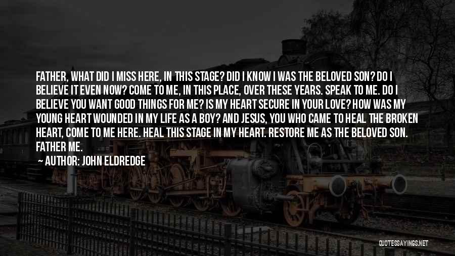 Love You My Boy Quotes By John Eldredge