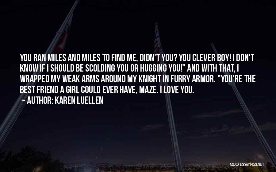 Love You My Boy Quotes By Karen Luellen
