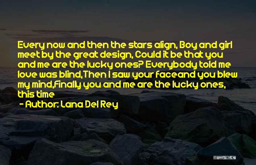Love You My Boy Quotes By Lana Del Rey